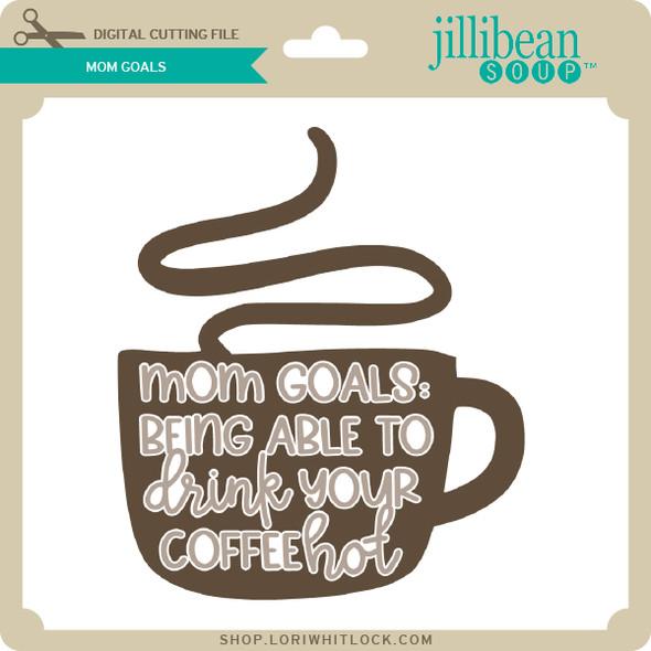 Mom Goals