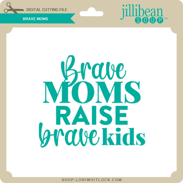 Brave Moms