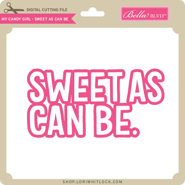 My Candy Girl - Sweet as can Be