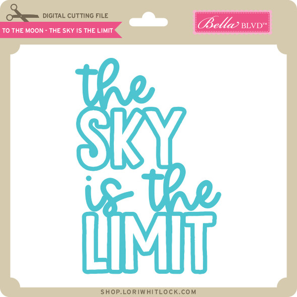 To the Moon - The Sky is the Limit