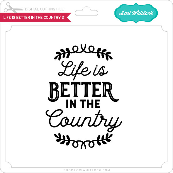 Life is Better in the Country 2