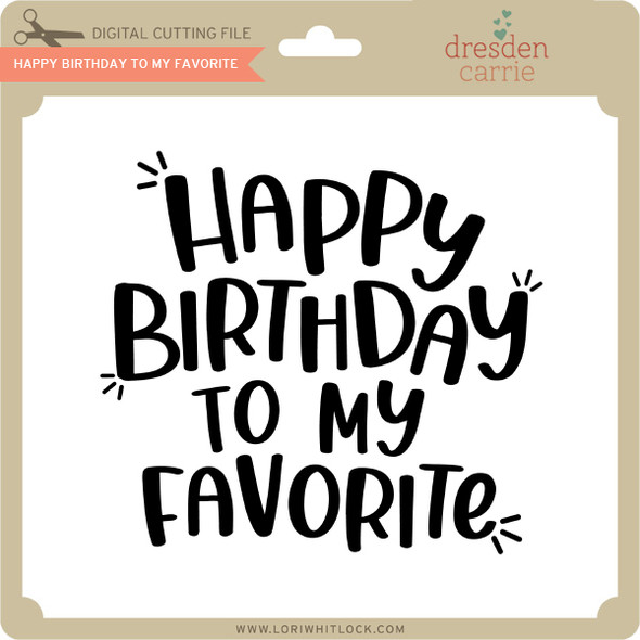 Happy Birthday to My Favorite