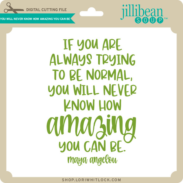 You Will Never Know How Amazing You Can Be