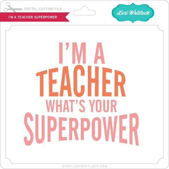 I'm a Teacher Superpower