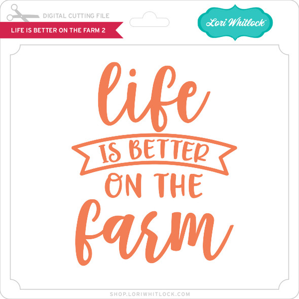 Life is Better on the Farm 2