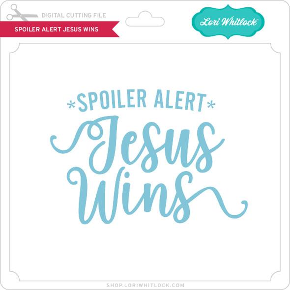Spoiler Alert Jesus Wins
