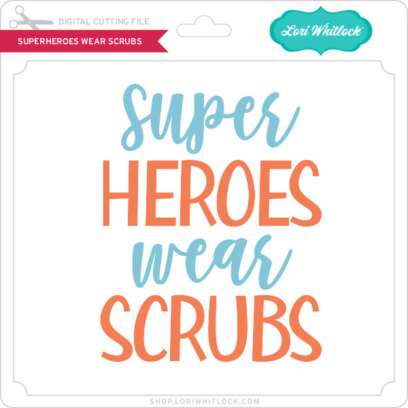 Superheros Wear Scrubs
