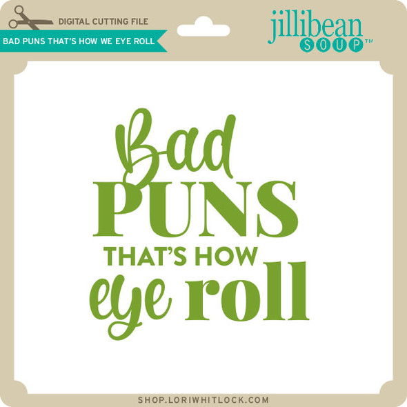 Bad Puns That's How We Eye Roll