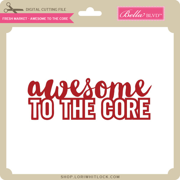 Fresh Market - Awesome to the Core