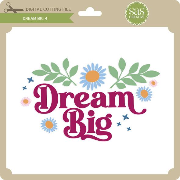 Dream Big 4