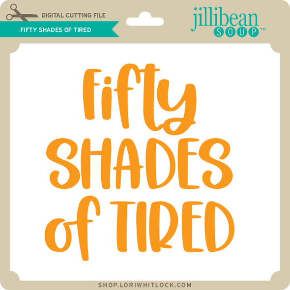 FIfty Shades of Tired
