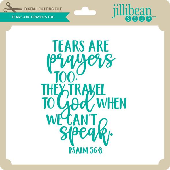 Tears are Prayers Too