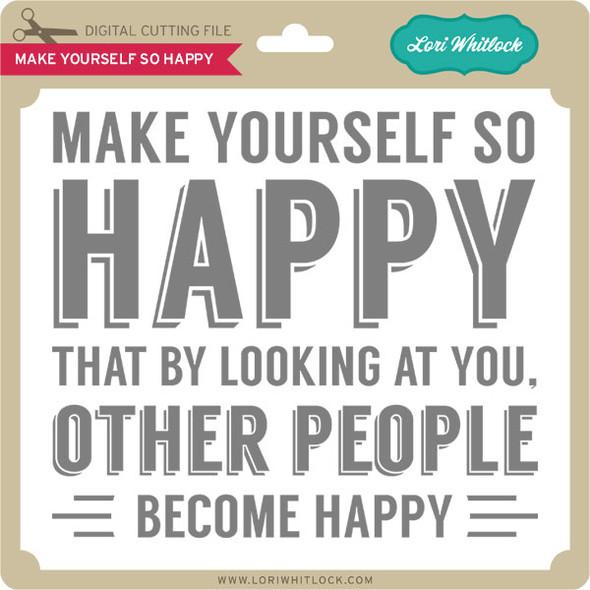 Make Yourself So Happy