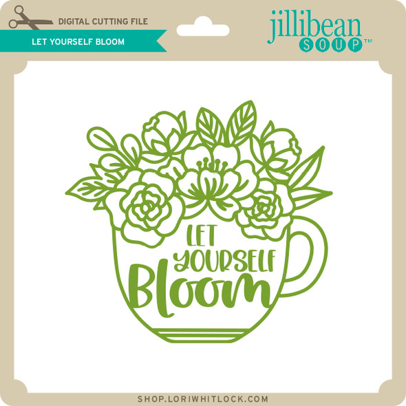 Let Yourself Bloom