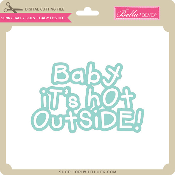 Sunny Happy Skies - Baby It's Hot