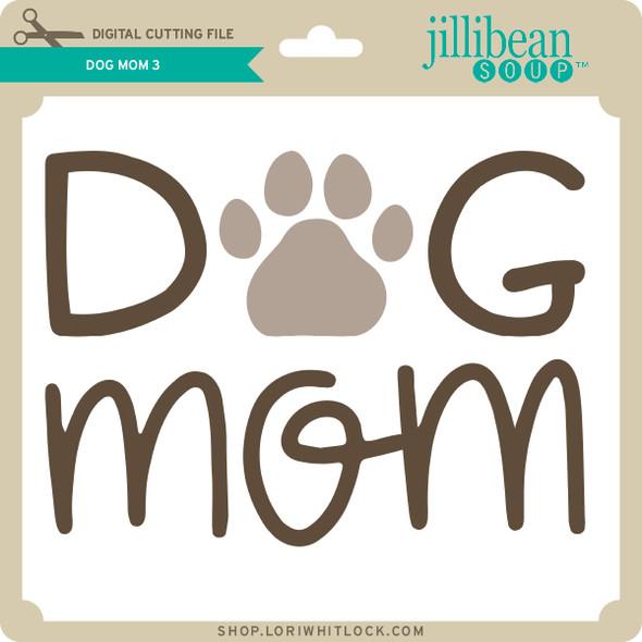Dog Mom 3