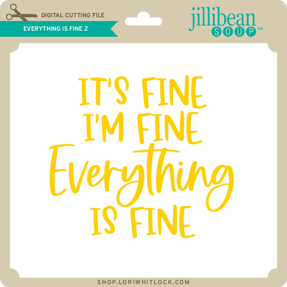 Everything is Fine 2