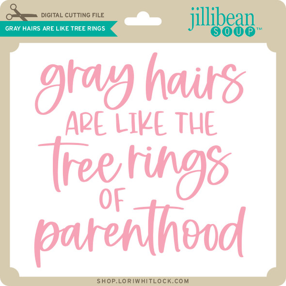 Gray Hairs are Like Tree Rings