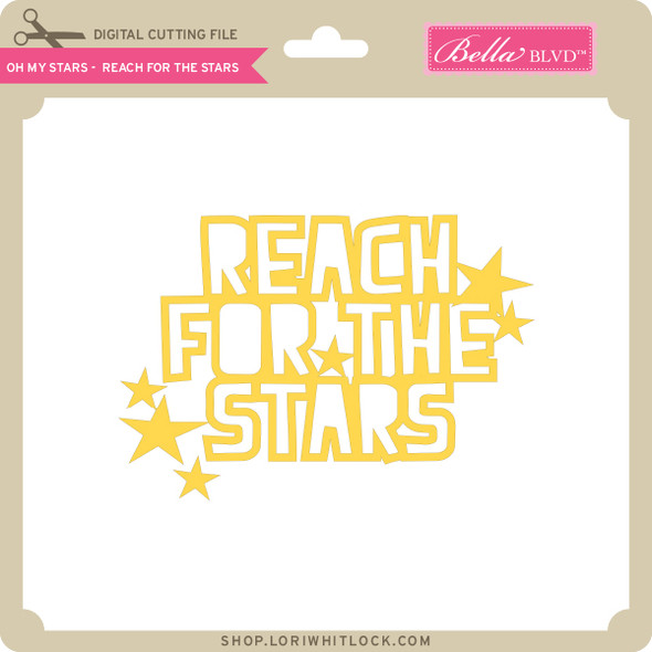 Oh My Stars - Reach for the Stars