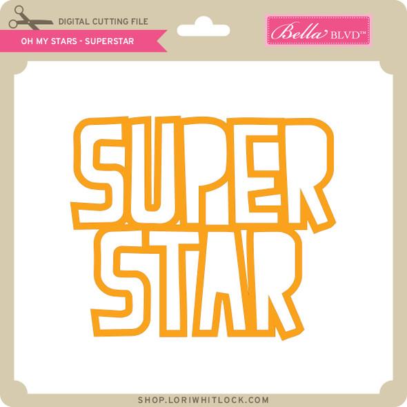Oh My Stars - Superstar