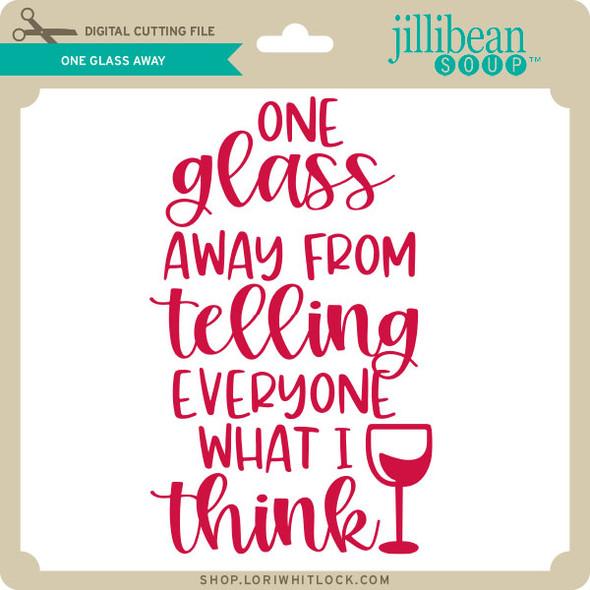 One Glass Away