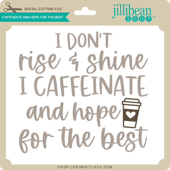 Caffeinate and Hope for the Best