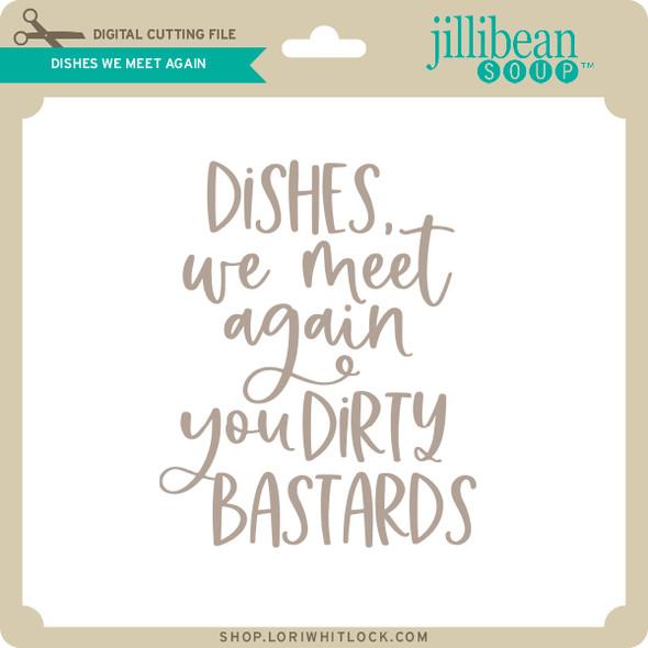 Dishes We Meet Again