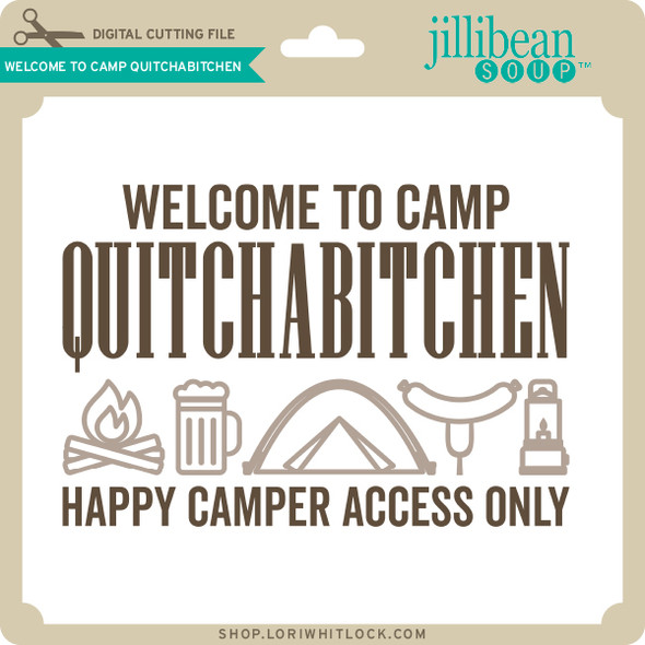 Welcome to Camp Quitchabitchen