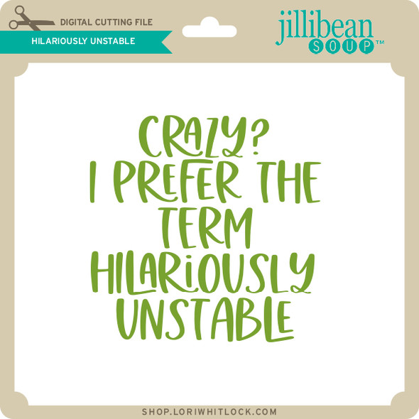 Hilariously Unstable