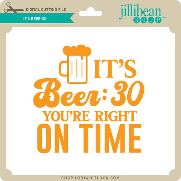 It's Beer 30