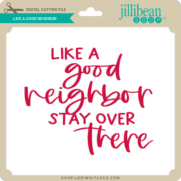 Like a Good Neighbor