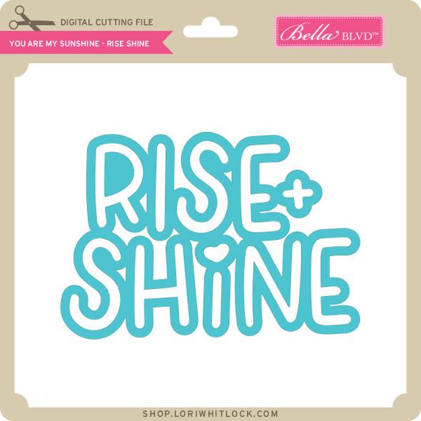 You Are My Sunshine - Rise Shine
