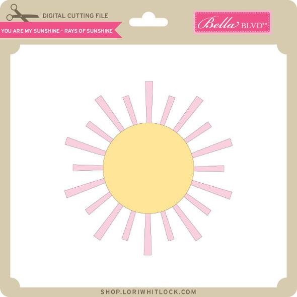 You Are My Sunshine - Rays of Sunshine