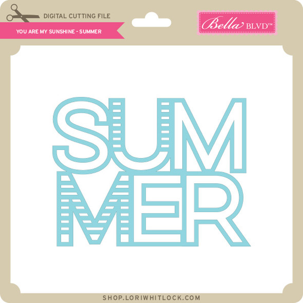 You are My Sunshine - Summer