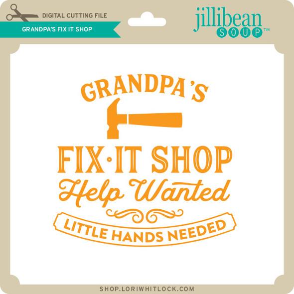 Grandpa's Fix it Shop