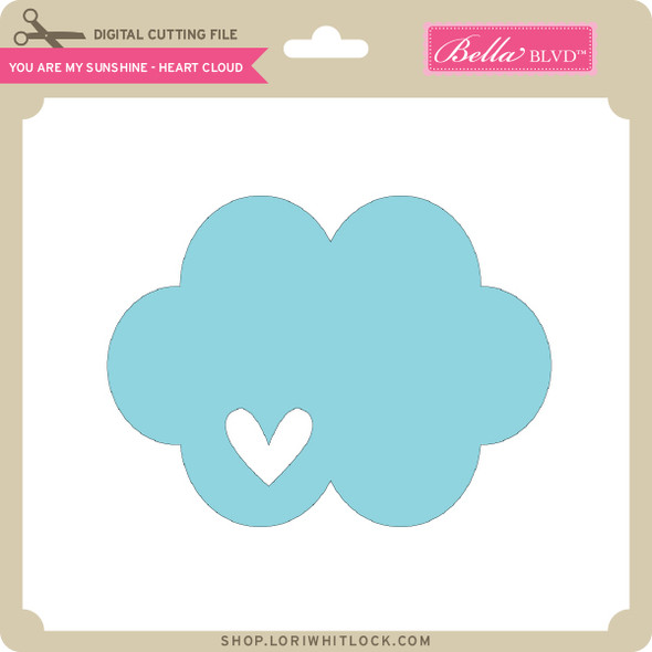 You are My Sunshine - Heart Cloud