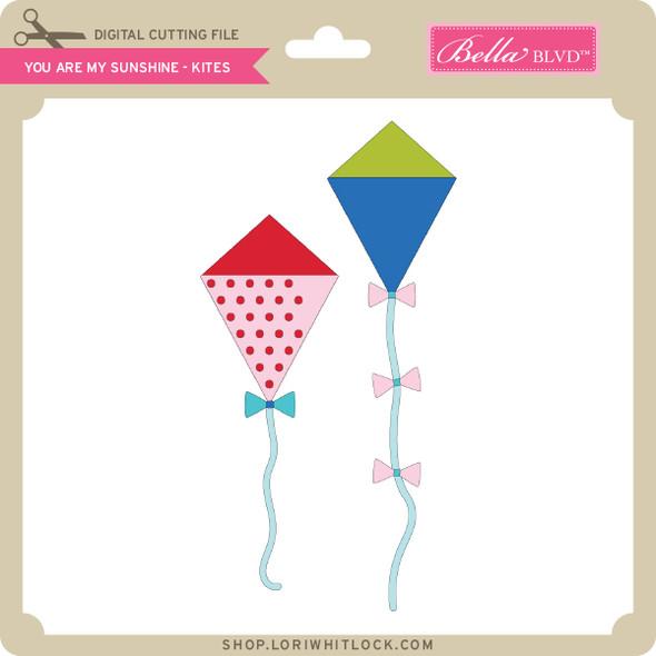 You are My Sunshine - Kites
