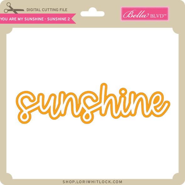 You are My Sunshine - Sunshine - 2