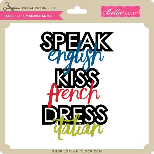 Let's Go - Speak Kiss Dress