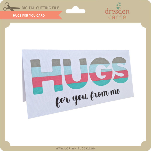 Hugs For You Card