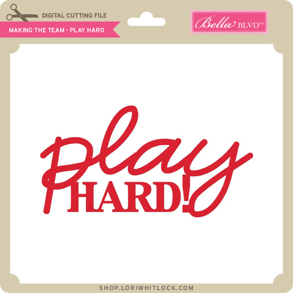 Making the Team - Play Hard
