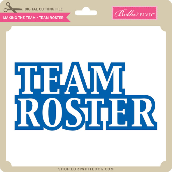 Making the Team - Team Roster