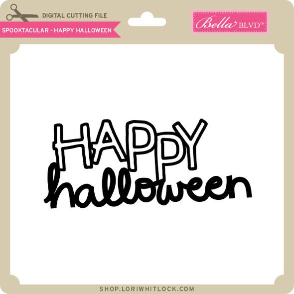 Spooktacular - Happy Halloween