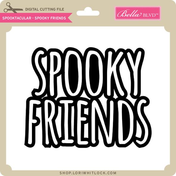 Spooktacular - Spooky Friends