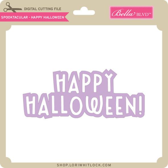 Spooktacular - Happy Halloween 2