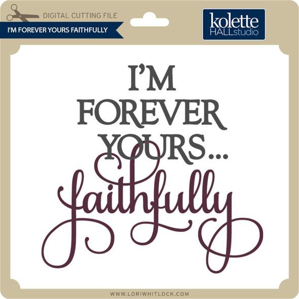 I'm Forever Yours Faithfully