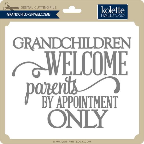 Grandchildren Welcome