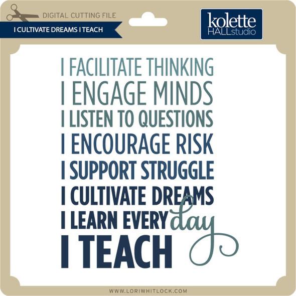 I Cultivate Dreams I Teach