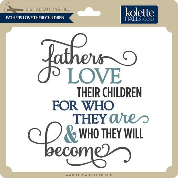 Fathers Love Their Children