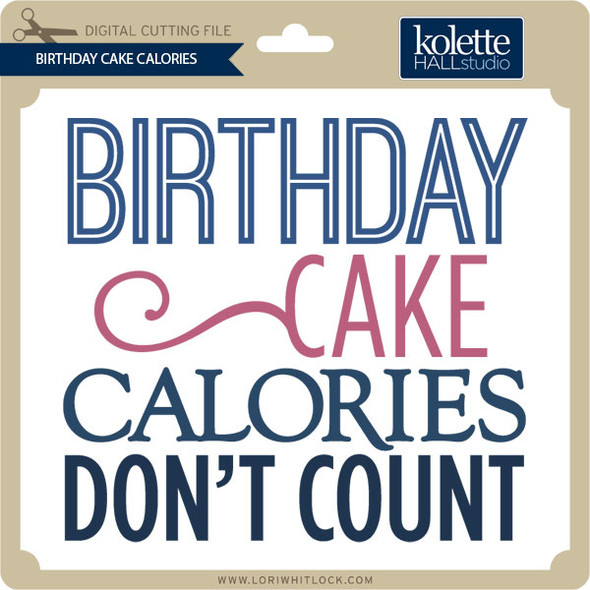 Birthday Cake Calories Don't Count